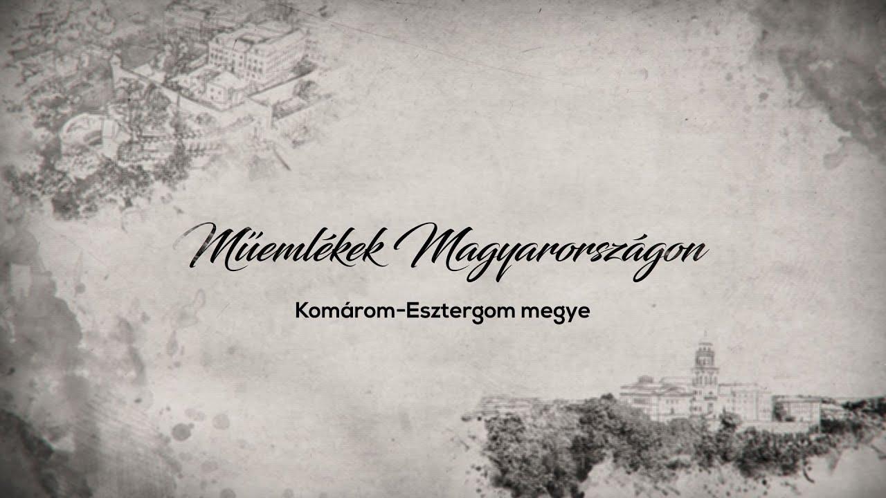 Műemlékek Magyarországon – Komárom-Esztergom megye