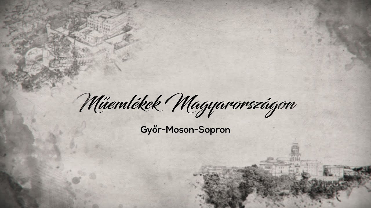 Műemlékek Magyarországon – Győr-Moson-Sopron megye