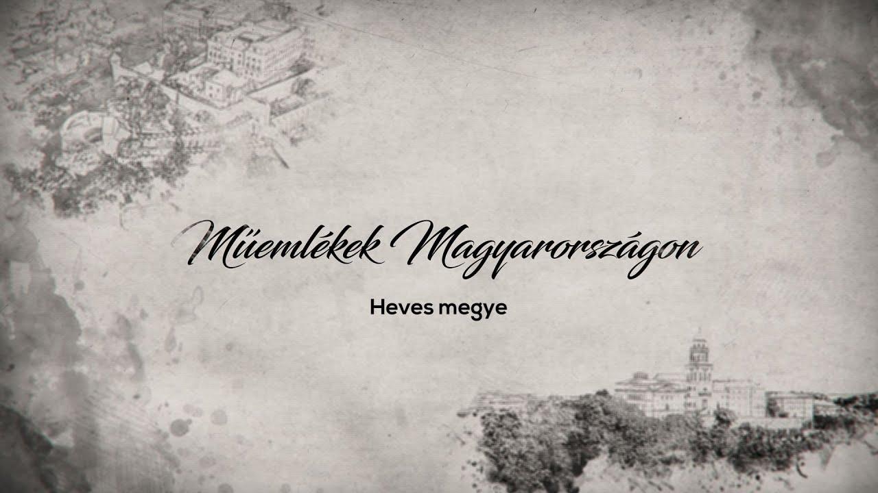 Műemlékek Magyarországon – Heves megye