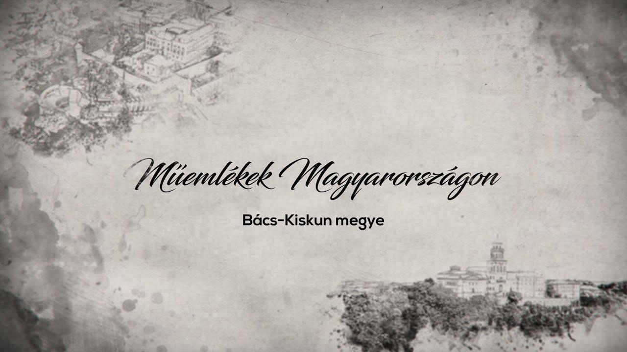 Műemlékek Magyarországon – Bács-Kiskun megye